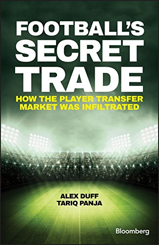 Football's Secret Trade: How the Player Transfer Market was Infiltrated (Bloomberg) (Transfer Kindle Ownership)
