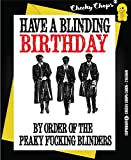 Funny Peaky Blinders Birthday Card Ave a Blindin' Day! Love Thomas Shelby c100