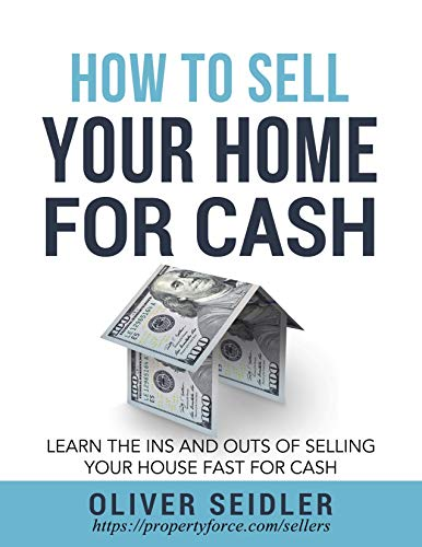 How To Sell Your Home For Cash: Learn the ins and outs of selling your house fast for cash.