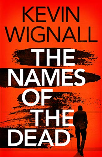 The Names of the Dead by [Wignall, Kevin]