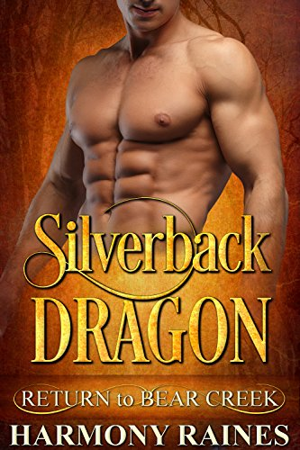 Silverback Dragon (Return to Bear Creek Book 6)