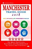 Manchester Travel Guide 2018: Shops, Restaurants, Arts, Entertainment and Nightlife in Manchester, England (City Travel Guide 2018)