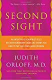 img - for Second Sight: An Intuitive Psychiatrist Tells Her Extraordinary Story and Shows You How to Tap Your Own Inner Wisdom book / textbook / text book