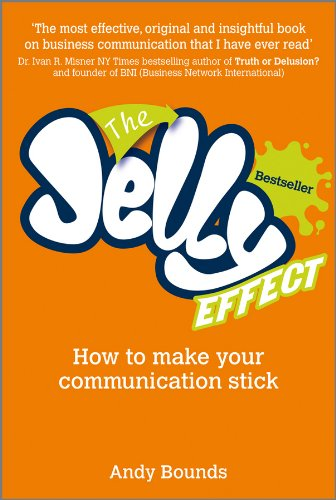 The Jelly Effect: How to Make Your Communication Stick Pdf