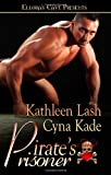 Pirate's Prisoner, Kathleen Lash and Cyna Kade, 1419964887