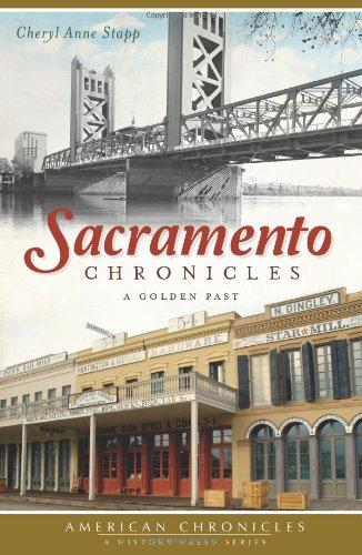 Sacramento Chronicles: A Golden Past (American Chronicles)