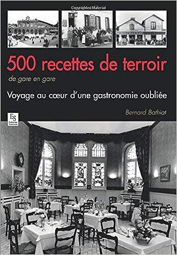 Amazon Fr 500 Recettes De Terroir De Gare En Gare