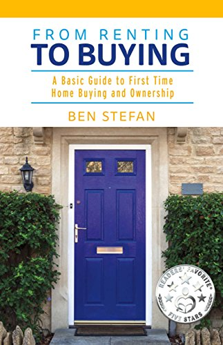 The First-Time Homeowners Handbook A Complete Guide and Workbook for the First Time Home Buyer with Companion CD-ROM