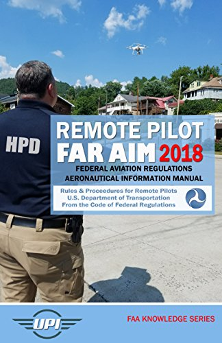Remote Pilot FAR AIM 2018: Federal Aviation Regulations & Ae