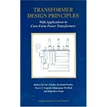 Transformer Design Principles: With Applications to Core-Form Power Transformers by Robert M. Del Vecchio (2001-01-23)