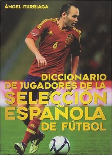 Diccionario De Jugadores De La Selección Española Deportes t&b ...