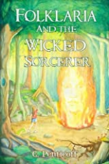 Folklaria and the Wicked Sorcerer (The Chronicles of Folklaria) (Volume 1) Paperback