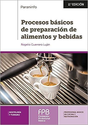 Procesos Básicos de Preparación de Alimentos y Bebidas: Amazon.es: Guerrero Lujan, Rogelio: Libros