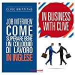 Job Interview. Come superare bene un colloquio di lavoro in inglese (In Business With Clive) | Clive Griffiths