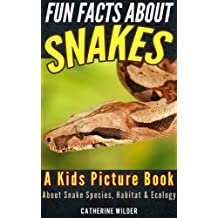 Snakes! A Kids Book About Snakes With Fun Facts about Snake Species, Habitat & Ecology