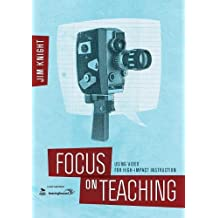 Focus on Teaching: Using Video for High-Impact Instruction