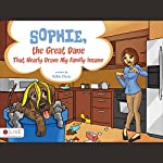 Sophie, the Great Dane That Nearly Drove My Family Insane | Kellie Davis