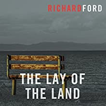 The Lay of the Land: The Bascombe Trilogy Audiobook by Richard Ford Narrated by William Hope