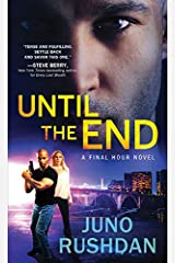 Until the End (Final Hour Book 3) Kindle Edition