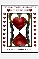 The King's Book of Numerology, Volume 6 - Love Relationships Paperback