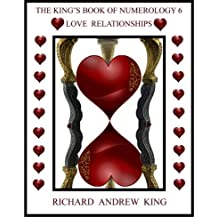 The King's Book of Numerology, Volume 6 - Love Relationships