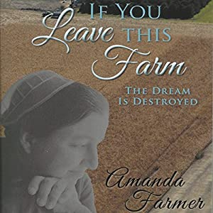 If You Leave This Farm Audiobook