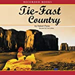 Tie-Fast Country: A Novel | Robert Flynn