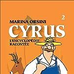Cyrus: L'encyclopédie racontée 2 | Marina Orsini