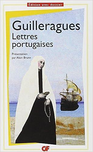 Amazon Fr Lettres Portugaises Guilleragues Gabriel Joseph De La Vergne Brunn Alain Livres