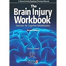 The Brain Injury Workbook: Exercises for Cognitive Rehabilitation (Speechmark Practical Therapy Manual) by Trevor Powell (2013-03-01)