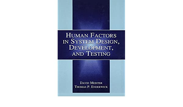 Human Factors in System Design, Development, and Testing