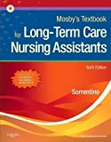 Mosby's Textbook for Long-Term Care Nursing Assistants, 6e 6th Edition by Sheila A. Sorrentino (2010) Paperback