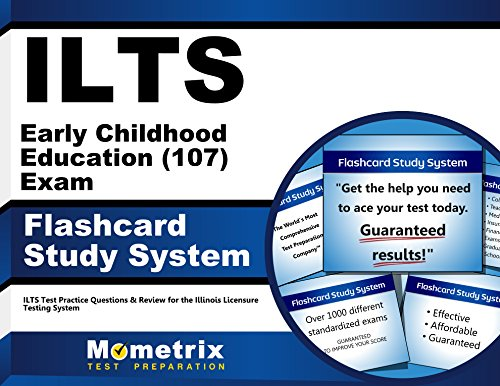 ILTS Early Childhood Education (107) Exam Flashcard Study System: ILTS Test Practice Questions & Review for the Illinois Licensure Testing System (Cards)