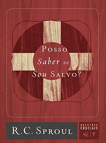 Posso Saber se Sou Salvo? (Questões Cruciais Livro 7)