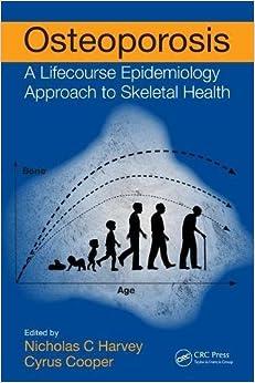 Descargar Libro Gratis Osteoporosis: A Lifecourse Epidemiology Approach To Skeletal Health Epub Libres Gratis