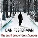 The Small Boat of Great Sorrows Audiobook by Dan Fesperman Narrated by Sean Barrett