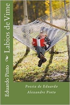 Labios de Vime: Poesia de Eduardo Alexandre Pinto