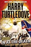 (IN AT THE DEATH ) BY Turtledove, Harry (Author) Paperback Published on (06 , 2008)