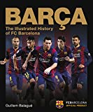 Barça: The Illustrated History of FC Barcelona
