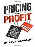 Pricing for Profit, Dale Furtwengler, 0814415172