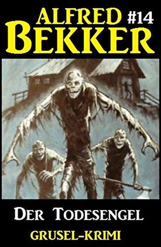 Alfred Bekker Grusel-Krimi #14: Der Todesengel (German Edition)