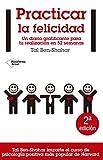 img - for Practicar la felicidad: Un diario gratificante para tu realizaci n en 52 semanas (Plataforma actual) (Spanish Edition) book / textbook / text book