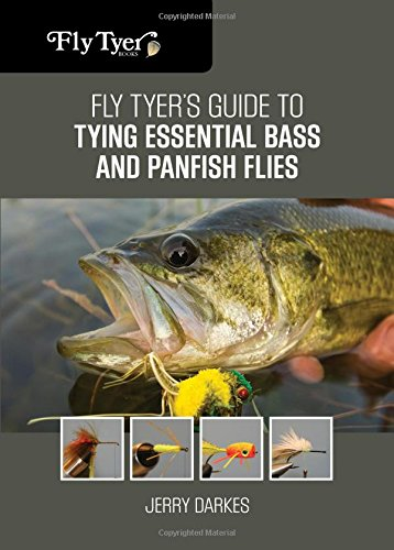 Fly Tyer's Guide to Tying Essential Bass and Panfish Flies - Fly Tying Series