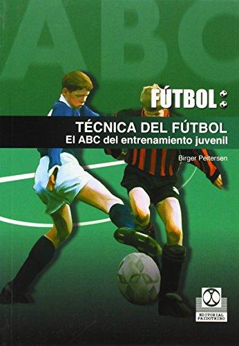 Futbol / Soccer: Tecnica Del Futbol. El Abc Del Entrenamiento Juvenil / Soccer Techniques, The ABC of the Juvenile Entertainment (Spanish Edition) PDF