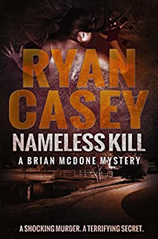 Nameless Kill (Brian McDone Mysteries Book 3) by [Casey, Ryan]