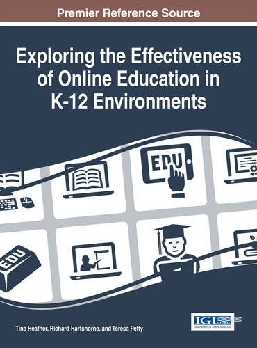 Exploring the Effectiveness of Online Education in K-12 Environments (Advances in Early Childhood and K-12 Education)