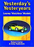 "Yesterdays Yesteryears : The Lesney ""Matchbox"" Models, Carter, Robert and Rubinstein, Eddy, 085429578X"