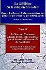 Le sabéisme ou la religion des astres: Le Nouveau Testament à l'aune du sabéisme; sa place parmi les autres livres sacrés de l'Antiquité (sections IV et V) par Gétaz