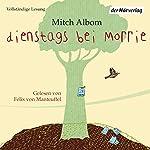 Dienstags bei Morrie: Die Lehre eines Lebens   Mitch Albom