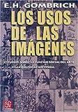 Los Usos de Las Imágenes, Gombrich Ernst Hans Josef, 968166955X